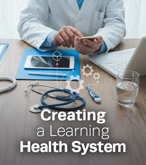 creating a learning health system