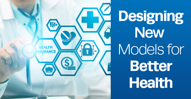Designing New Models for Better Health